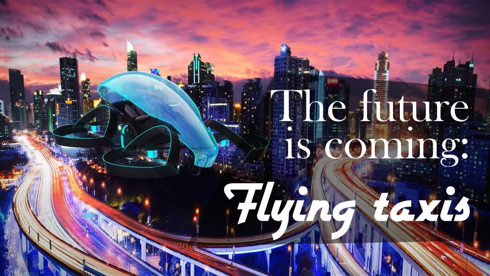 The future is coming - flying taxis