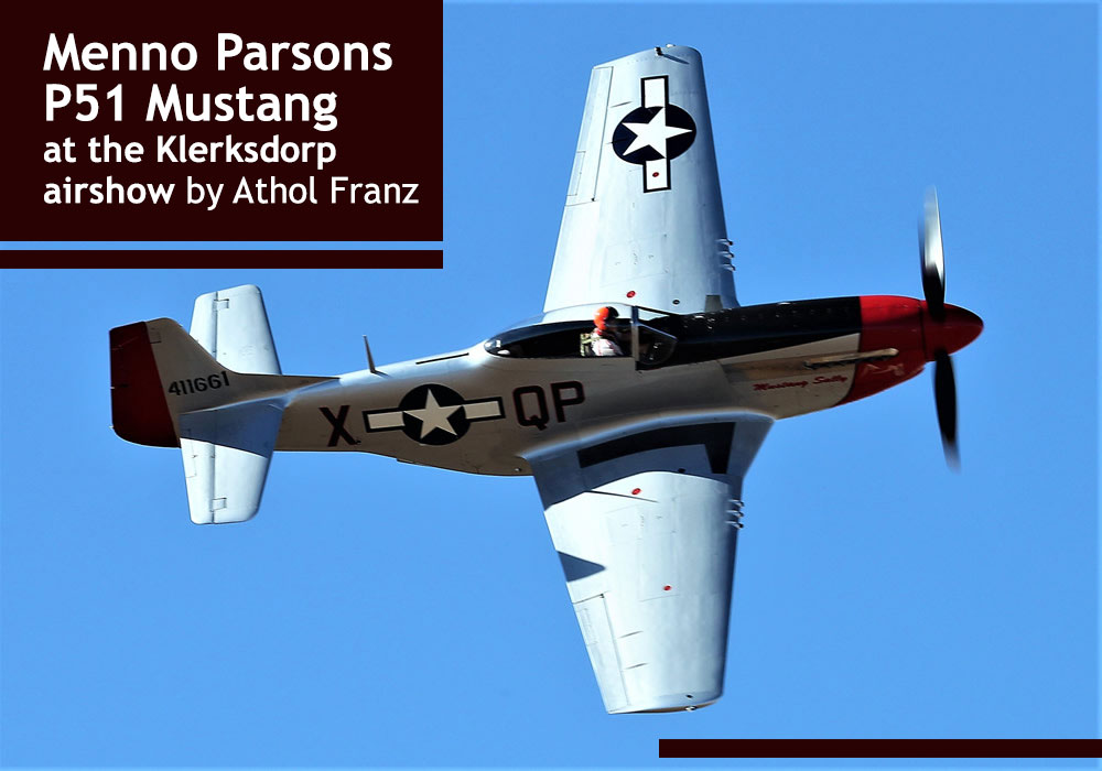 Menno Pasons P51 Mustang at the Klerksdorp airshow by Athol Franz