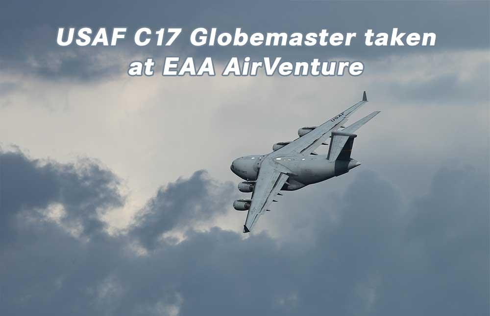 USAF C17 Globemaster taken at EAA AirVenture